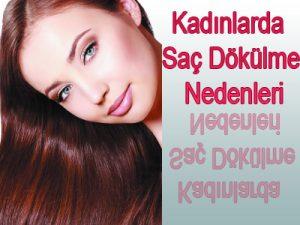 Kadınlarda Saç Dökülme Nedenleri